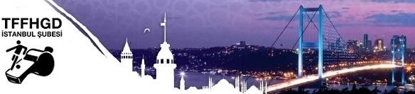 TFFHGDİSTANBUL ŞUBESİ